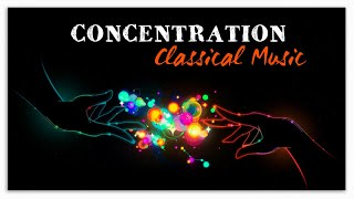 Concentration | Classical Music - Bach Mozart Beethoven Chopin
