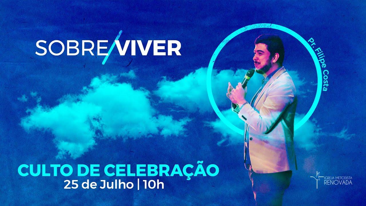 Culto de Celebração - SOBRE/VIVER | 25/07/21