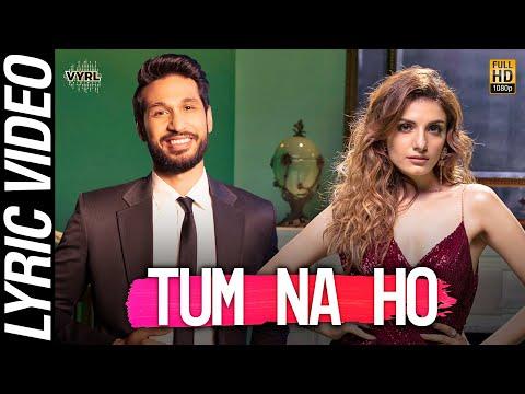 Tum Na Ho - Official Lyric Video   Arjun K, Prakriti K, M Ajay V   Awez, Nagma   VYRL Originals