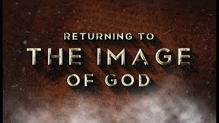 Returning to the Image of God - 119 Ministries