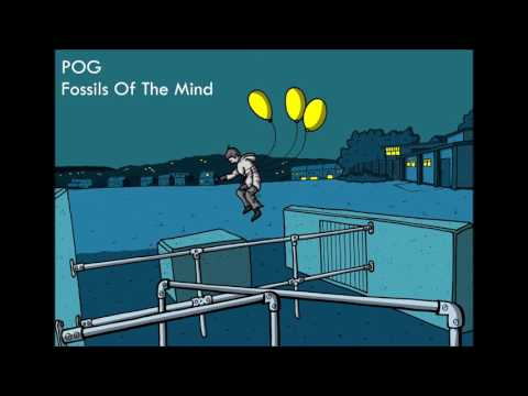 Pog - Fossils of the Mind