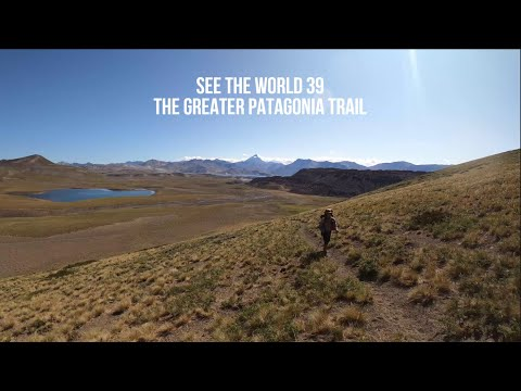 SEE THE WORLD 39: The Greater Patagonia Trail (O'Higgins-El Chalten and Laguna Maule-Chillan)