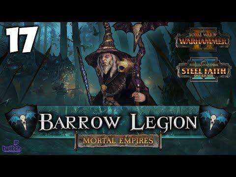 THE DECAY OF MAN! Total War: Warhammer 2 - Mortal Empires Campaign [SFO] - Barrow Legion #17