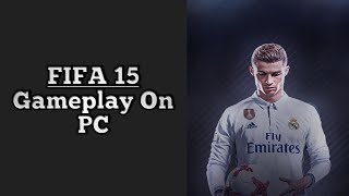 FIFA 15 Gameplay on Pc