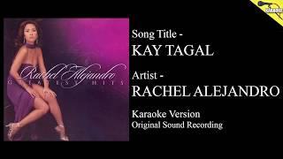 Rachel Alejandro - Kay Tagal (Karaoke - Original Sound Recording)