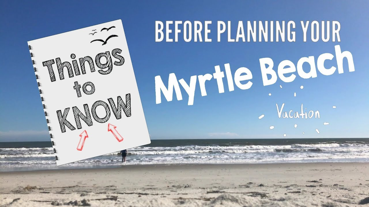 Tips for Visiting Myrtle Beach