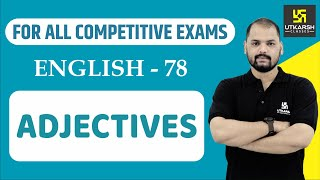 Adjectives | English Grammar For All Competitive Exams | English EP-78 | By Ravi Sir