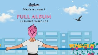 Jasmine Sandlas | What's In a Name? | Full Album | Jukebox | Intense & Hark | 2020