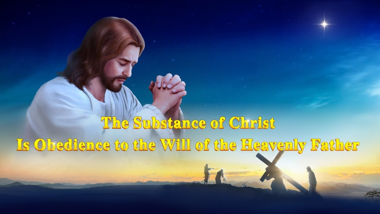 """The Word of God   """"The Substance of Christ Is Obedience to the Will of the Heavenly Father"""""""
