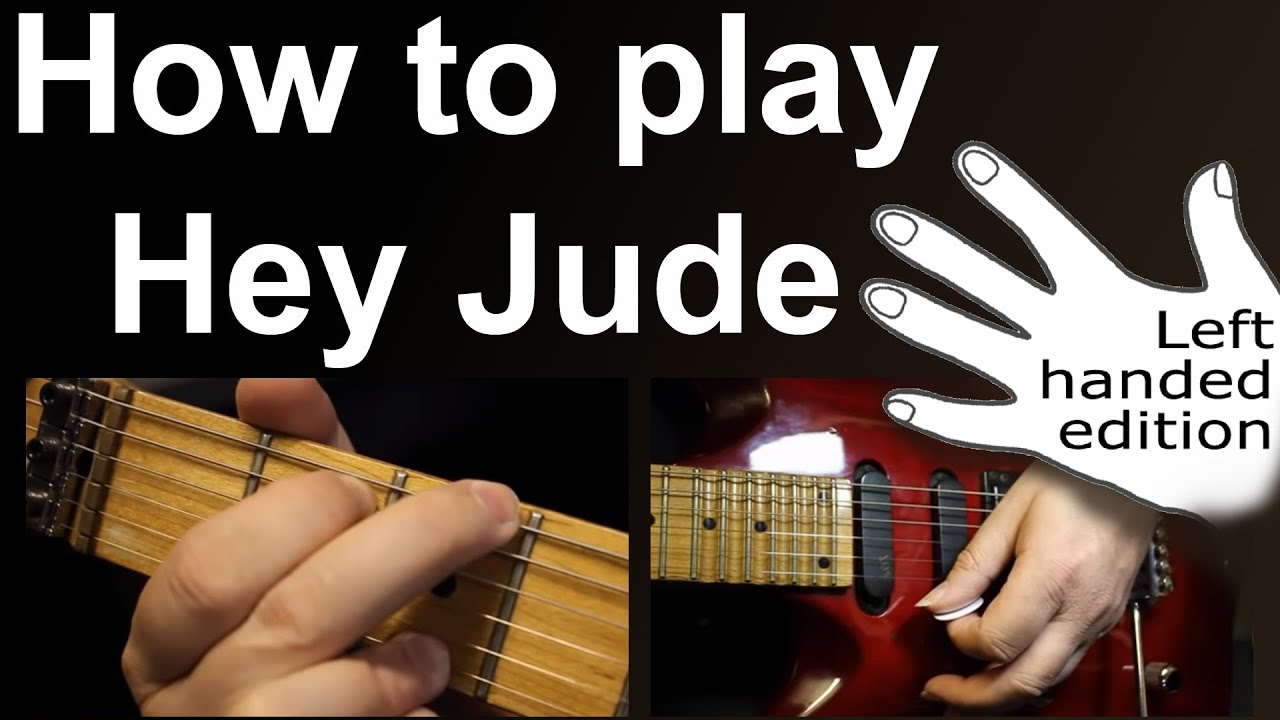 Learn To Play Guitar Left Handed : left handed learn to play hey jude on guitar using easy chords as performed by the beatles ~ Vivirlamusica.com Haus und Dekorationen