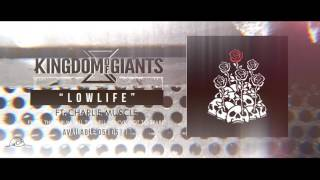 Kingdom Of Giants - Lowlife (Ft. Charlie Muscle)