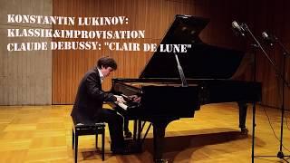"Konstantin Lukinov Klassik&Improvisation - Debussy ""Clair de lune"""
