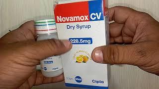 Novamox CV Dry Syrup review बच्चों के निमोनिया,कान,नाक,गले और स्किन के इन्फेक्शन की खास दवा !