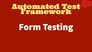 #4 ServiceNow Automated Test Framework   Form Testing   Part IV