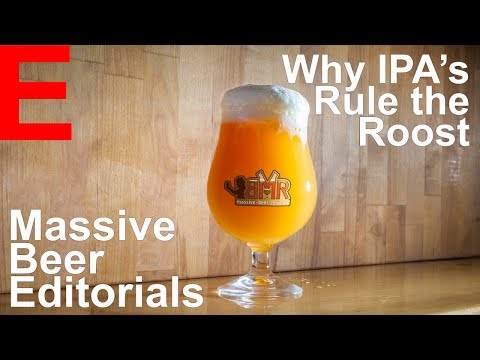Massive Beer Editorials: Why IPA's Rule the Roost