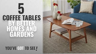 Top 10 Better Homes And Gardens Coffee Tables [2018]: Sleek Style Solid Wood Mid Century Modern