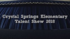 Crystal Springs Elementary Talent Show 2018