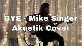 BYE - Mike Singer // Akustik Cover