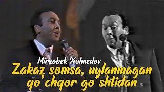 Mirzabek Xolmedov - Zakaz somsa, uylanmagan qo'chqor go'shtidan (eng qiziqarli to'plam)