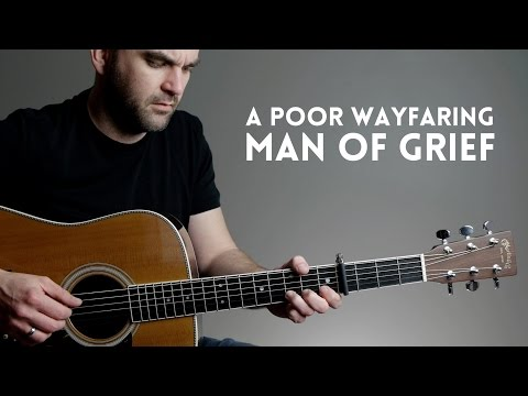 A Poor Wayfaring Man of Grief  Mormon Guitar