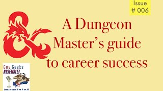 A Dungeon Master's guide to career success - Gov Geeks Assemble Podcast #06