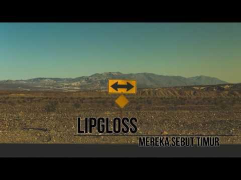 Lipgloss - Mereka Sebut Timur
