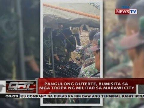 QRT: Pangulong Duterte, bumisita sa mga tropa ng militar sa Marawi City