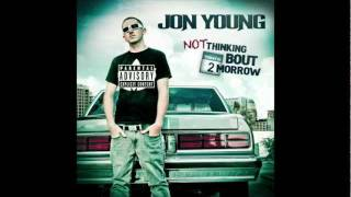 """Not Thinking Bout 2morrow"" Jon Young NEW 2011"