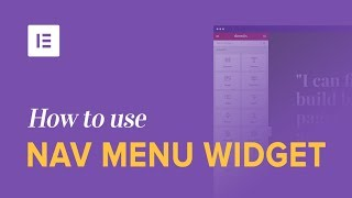 How to Use Elementor's Nav Menu Widget to Design WordPress Menus