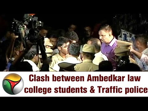 Chennai: Clash between Ambedkar law college students and Traffic police