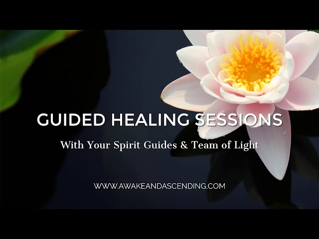 Guided Energy Healing Sessions with your Spirit Guides & Team of Light + Mini BQH Session