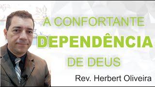 A CONFORTANTE DEPENDÊNCIA DE DEUS