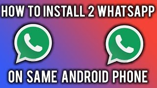 How To Install 2 Whatsapp On Same Android Phone [2016]