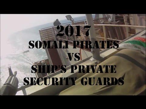 2017 Somali Pirates VS Ship's Private Security Guards ( full video )