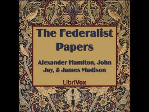 The Federalist Papers by James MADISON read by Various Part 1/3 | Full Audio Book