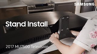 Stand Installation - 2017 Samsung Television (MU7500) | Samsung US