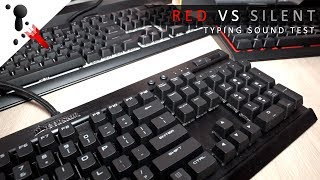 Typing Sound Tests: Cherry MX Red VS Silent (Corsair Keyboards)