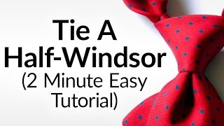 How To Tie A Half Windsor Knot | Half-Windsor Necktie Video Tutorial | Tying Neck-tie Halfwindsor