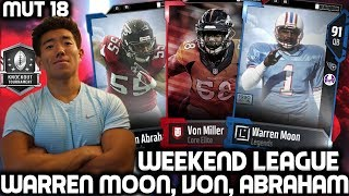 WE GET WARREN MOON, VON MILLER, & ABRAHAM! WEEKEND LEAGUE EP. 3! MADDEN 18 ULTIMATE TEAM