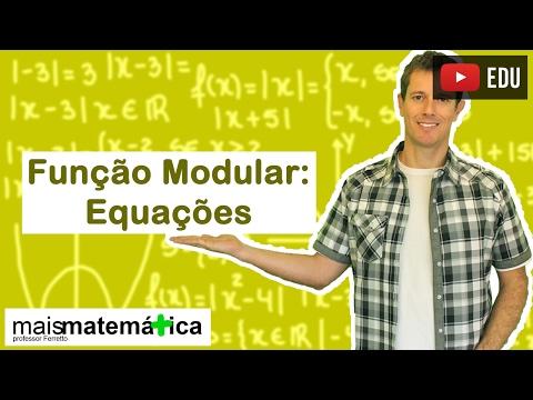 Função Modular: Equações Modulares (Aula 4 de 5)