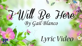 Gail Blanco - I Will Be Here (Lyric Video)