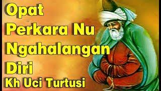 Download lagu Opat Perkara Nu Ngahalangan Diri Kh Uci Turtusi Pohara Jasa MP3