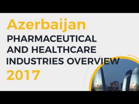 Azerbaijan Pharma & Healthcare Industries Overview 2017
