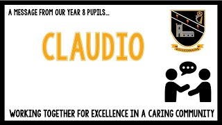 Message from our current Year 8 pupils – Claudio