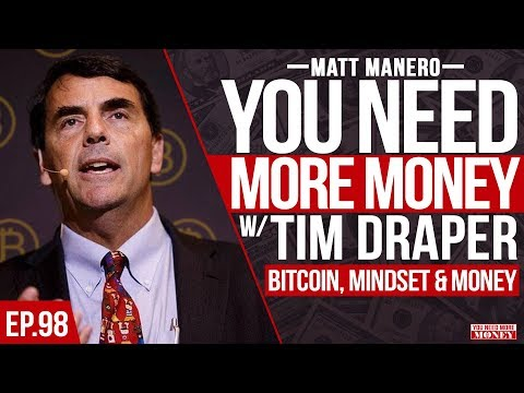 TIM DRAPER | BITCOIN, MINDSET & MONEY | YOU NEED MORE MONEY | EP.98