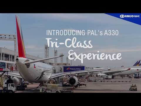 INTRODUCING PHILIPPINE AIRLINE'S A330 TRI-CLASS EXPERIENCE