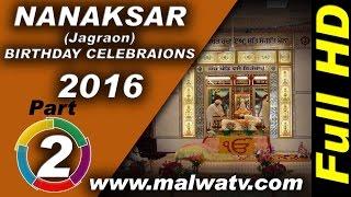NANAKSAR (Jagraon) ! BIRTHDAY CELEBRAIONS  - 2016 of MAHANT PARTAP SINGH JI !! Part 2nd