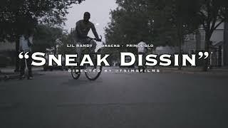 Lil Randy - Sneak Dissin Ft. D'Racks and Prince Glo | Shot By @TSIMSFILMS