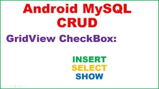Android PHP MySQL CRUD Ep.03  - GridView INSERT,SELECT - From CheckBox,Spinner,EditText
