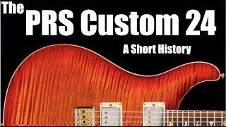 The PRS Custom 24: A Short History